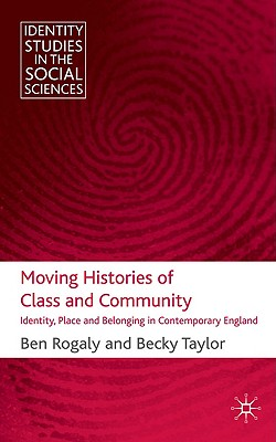 Moving Histories of Class and Community By Rogaly, Ben/ Taylor, Becky